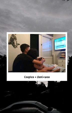 Couples ♥ Dani x Wos by CandeLomba