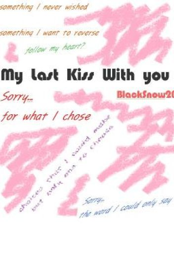 My Last Kiss With Him