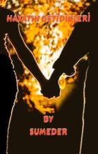 Hayatın Getirdikleri (#Tamamlandı) by sumeder