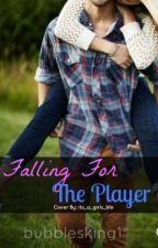 Falling For The Player by bubblesking1