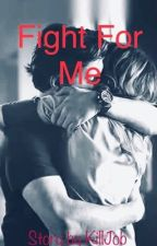 Fight for me by Killjob