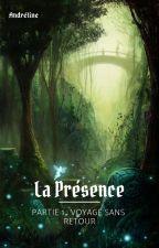 La Présence - Voyage sans retour. by Evaporter63