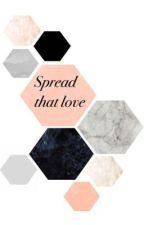 Spread that love  by forfucksaketony