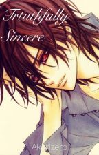 Truthfully Sincere // Kaname Kuran x Reader by Akarizero