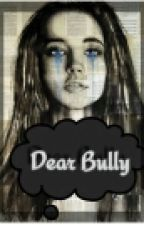|Dear Bully| by FandomTrash_st