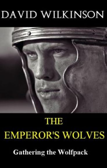 THE EMPERORS WOLVES - Gathering the Wolfpack by davidwilkinson