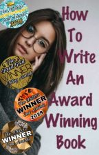 How To Write An Award Winning Book by Made1ineHatter