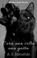 "Torneo delle Storie - ""C'era una volta una gatta"" [One-Shot] by hikoshiki"