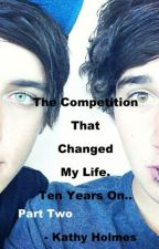 The Competiton that Changed My Life...Ten years on [Luke, Beau Brooks & IM5 ] by Kathy_Holmes97
