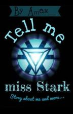 Tell me miss Stark by Amax__