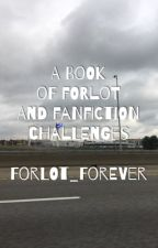 A Book of Forlot and Fanfiction Challenges {Ongoing - Not A Story} by Forlot_Forever