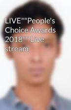 "LIVE""""People's Choice Awards 2018"""" Live stream by Biplobjay"