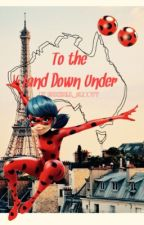 MLB Goes To The Land Down Under | A Miraculous Ladybug FanFiction by GeekGirl_Groovy
