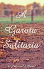 A Garota Solitaria by MicaeleLima7