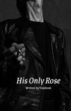 His Only Rose by cecy2364