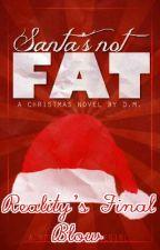Reality's Final Blow - Santa's Not Fat One Shot by ShiiVa_PaTiiBeRii