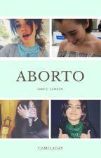 Aborto ; Camren by -camilagay