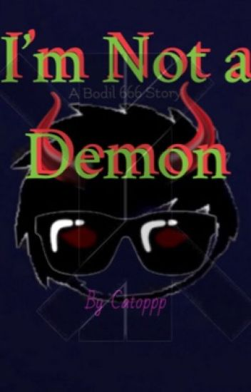 I'm Not A Demon