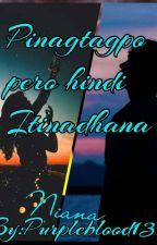 Pinagtagpo pero hindi Itinadhana (PPHI) by Purple_blood13
