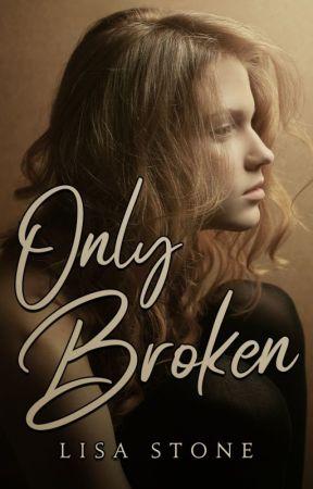 Only Broken by xwriteratheartxo
