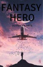 Fantasy Hero: Un mundo de secretos by OliverYriarte