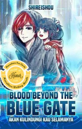 [END] Blood Beyond the Blue Gate - Akan Kulindungi Kau Selamanya by Shireishou