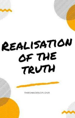 Realisation Of The Truth by theshadesoflove