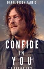 Confide in You | DARYL DIXON •3 by A-TWDSPN-Love