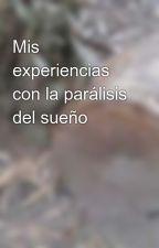 Mis experiencias con la parálisis del sueño by Hatzy0Angie
