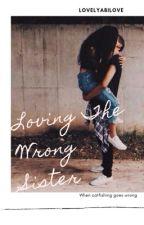 Loving The Wrong Sister (BWWM) by LovelyAbiLove