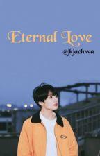 Eternal Love (Jungkook x Reader) by jknochubunny