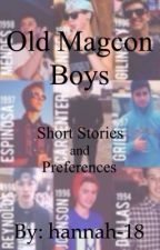 Old Magcon Boys ~ Short Stories/Preferences by hannah-18