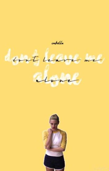 DON'T LEAVE ME ALONE ✫ BEN HARDY