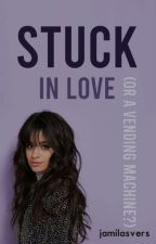 stuck in love (or a vending machine) ➼ camren by lalichuus