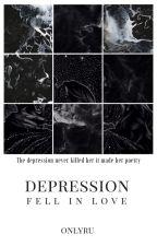 Depression fell in love by onlyru