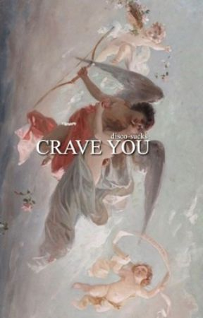 CRAVE YOU by disco-sucks