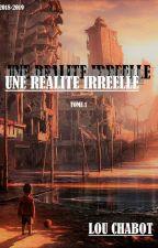 Une réalité irréelle by LChabot