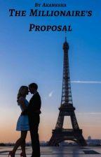 The Millionaire's Proposal by Akanksha1242