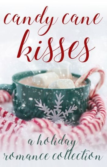 Candy Cane Kisses - A Christmas Collection