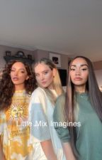 Little Mix Imagines (girlxgirl) by gayforddlovato