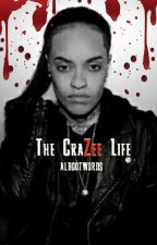 The CraZee Life (Lesbian) by albgotwords