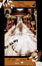 Shana: Marié à un sultan : By : As.Ny by Assii1