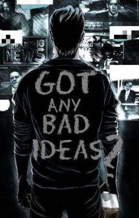 Got Any Bad Ideas? by Birinsantanesi