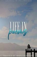Life In Poems by moon-light-girl