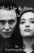 Shut Up And Kiss Me (Loki x Darcy) by EarthAngelGirl20