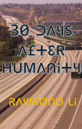 30 Days After Humanity by Raymo111