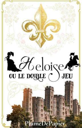 Héloïse ou Le double jeu by PlumeDePapier