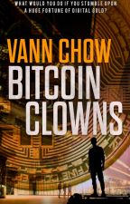 Bitcoin Clowns  | Completed!! #wattys2018 by vannchow