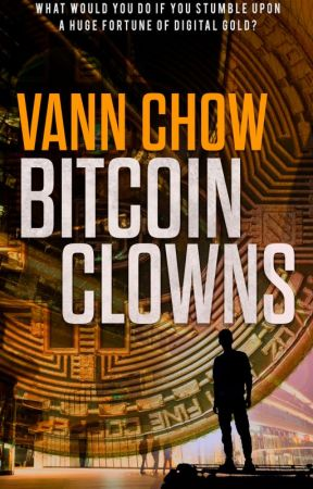 Bitcoin Clowns  | Completed!! #wattys2019 by vannchow