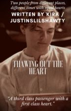 Thawing out the heart - Jack Dawson by JustinsLilShawty